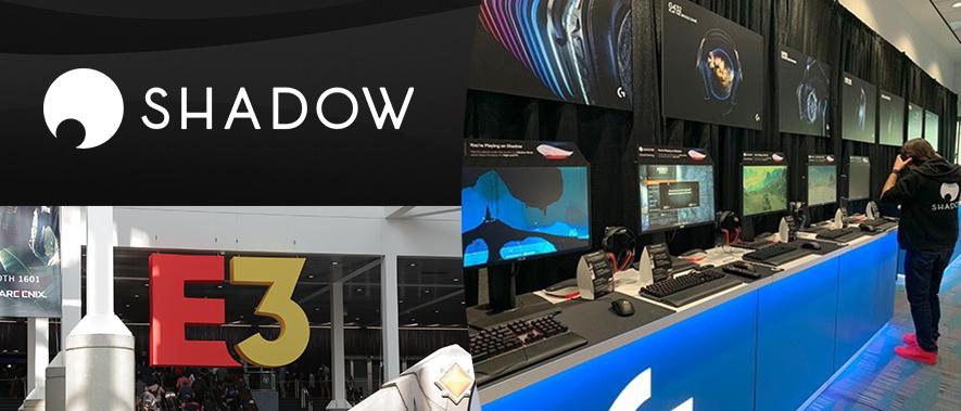 Shadow at E3 2019
